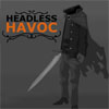 Headless Havoc